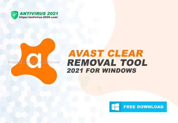 Download Avast Removal Tool 2021 for Windows 10, 8, 7