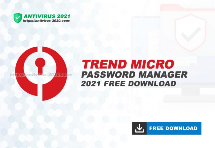 Download Trend Micro Password Manager 2021